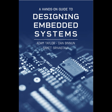 A Hands-On Guide to Designing Embedded Systems